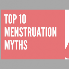 Top 10 Menstruation Myths!