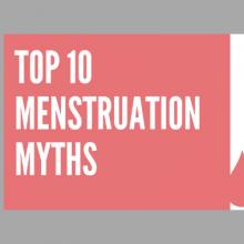 Top 10 Menstruation Myths!