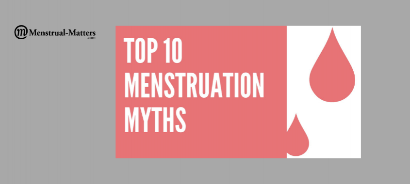 Ten Common Learning Myths That Might Be >> Top 10 Menstruation Myths Menstrual Matters